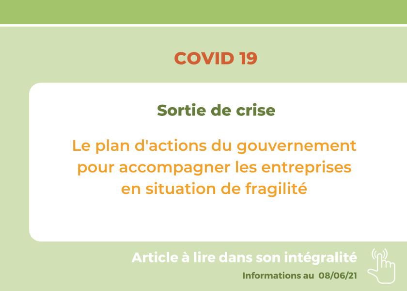 Sortie de crise : le plan d'actions du gouvernement pour venir en aide aux entreprises en situation de fragilité.